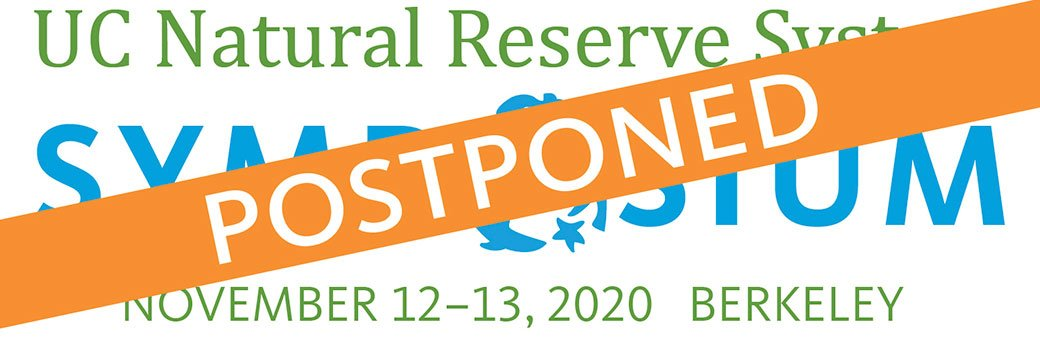 UC Natural Reserve System Symposium November 12-13, 2020 Berkeley