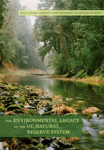 cover of The Environmental Legacy of the UC Natural Reserve System. Photo of Eel River, Angelo Coast Range Reserve, by Christopher Woodcock